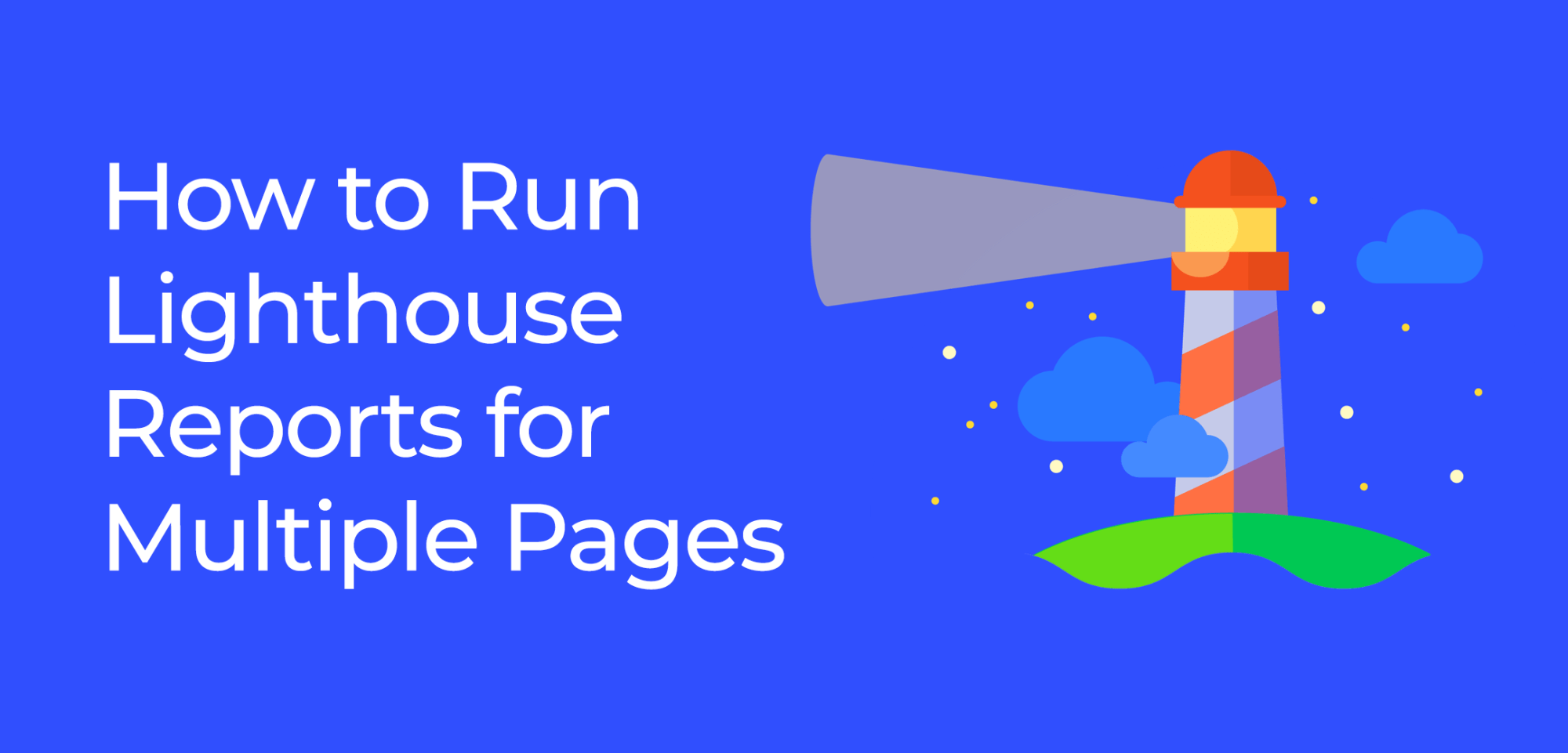 How to Run Lighthouse Reports for Multiple Pages