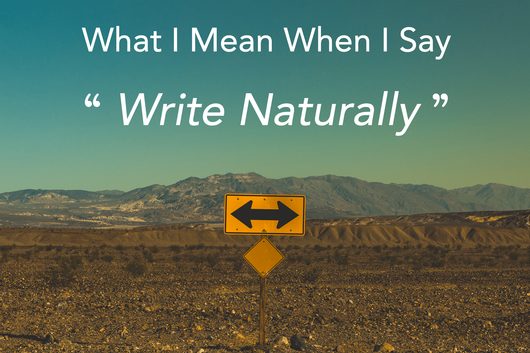 "What I Mean When I Say ""Write Naturally"" To Clients"